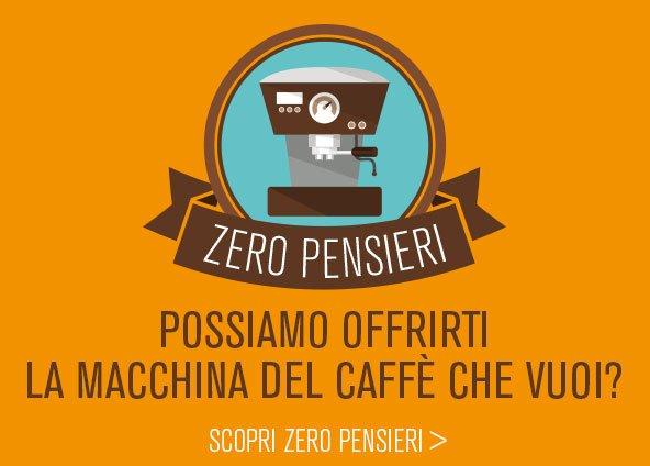 ZERO PENSIERI - TI DIAMO GRATIS LA MACCHINA DEL CAFFÈ